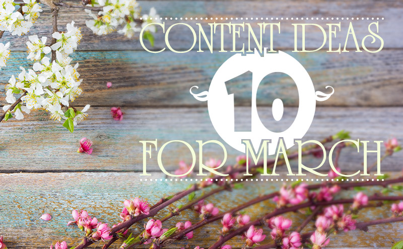10 Content Ideas for Insurance Agency Websites in March